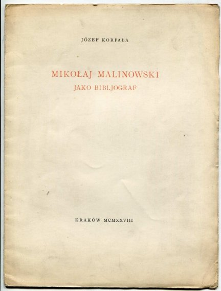 Korpała Józef - Mikołaj Malinowski jako bibljograf.