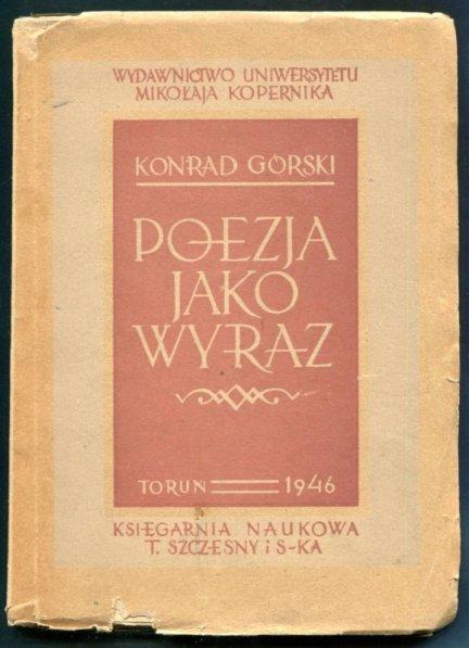 Górski Konrad - Poezja jako wyraz. Próba teorii poezji