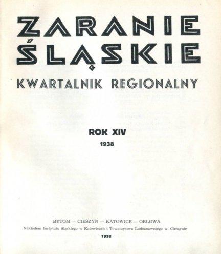 Zaranie Śląskie. R.14, z.1-5: 1938. Red. L.Brożek. Organ Inst. Śląskiego i Tow. Ludozn.