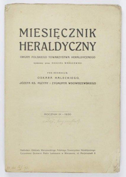 MIESIĘCZNIK Heraldyczny. Organ Polskiego Towarzystwa Heraldycznego wydawany przez Oddział Warsz. R. 9, nr 1-9: IV-XII 1930.