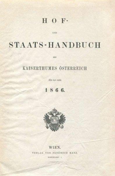 HOF- und Staats-Handbuch des Kaiserthumes Österreich für das Jahr 1866. Wien. Verlag von F. Manz.