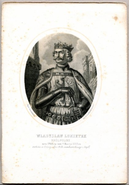 Władysław Łokietek - Król Polski - litografia [Rys. Aleksander Lesser. Lit. H.Aschenbrenner]