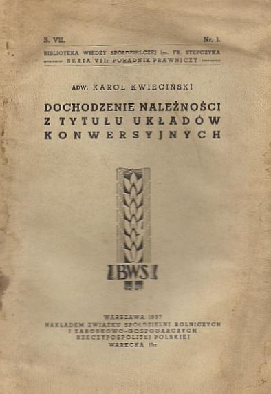 Kwieciński Karol - Dochodzenie należności z tytułu układów konwersyjnych.