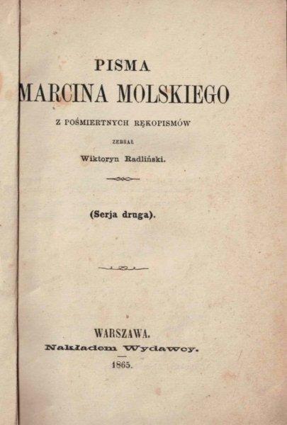 Molski Marcin - Pisma. Z pośmiertnych rękopisów zebrał Wiktoryn Radliński. (Serja druga)