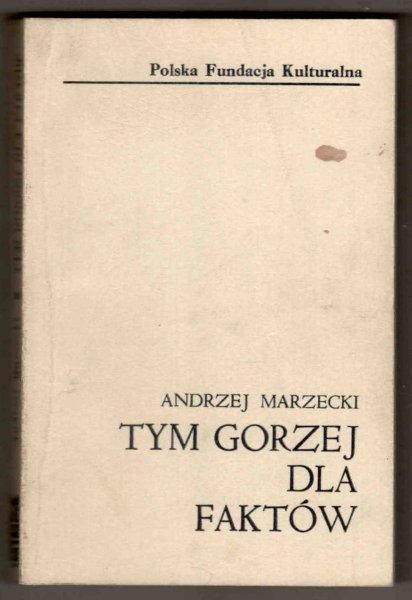Marzecki Andrzej - Tym gorzej dla faktów
