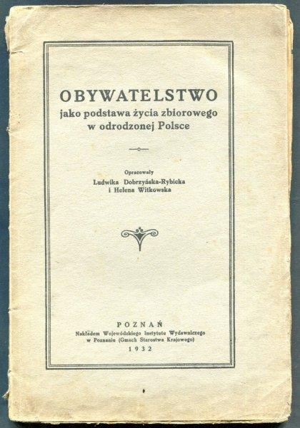 Dobrzyńska-Rybicka Ludwika, Witkowska Helena - Obywatelstwo jako podstawa życia zbiorowego w odrodzonej Polsce