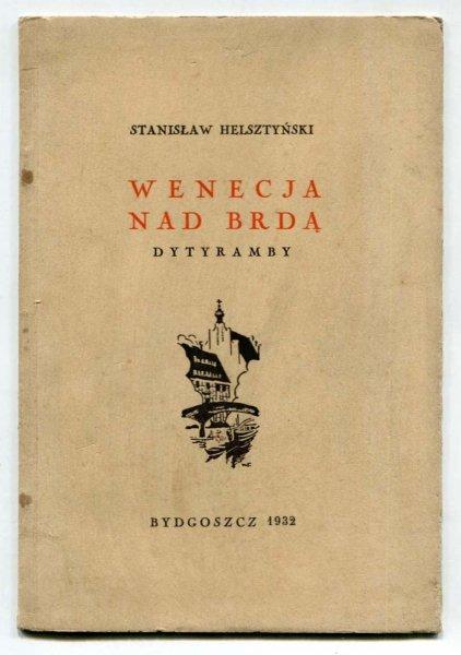 Helsztyński Stanisław - Wenecja nad Brdą. Dytyramby.