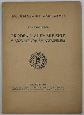 Świszczowski Stefan - Gródek i mury miejskie między Gródkiem a Wawelem