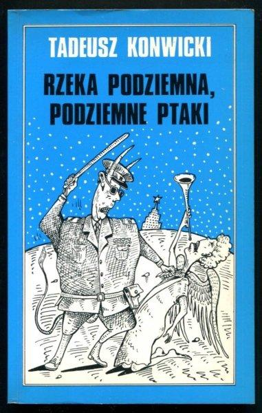 Konwicki Tadeusz - Rzeka podziemna, podziemne ptaki.