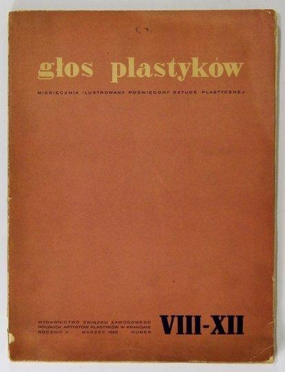 GŁOS Plastyków. Miesięcznik ilustrowany poświęcony sztuce plastycznej. R. 5, nr 8-12: III 1938.