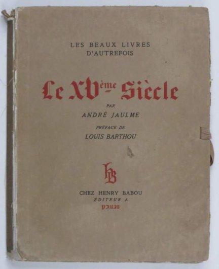 Jaulme André - Les beaux livres d'autrefois. Le XV-éme Siecle. 1929.