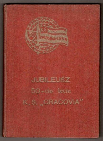 [CRACOVIA, Klub Sportowy]. Zbiór pozycji związanych z krakowską drużyną piłkarską