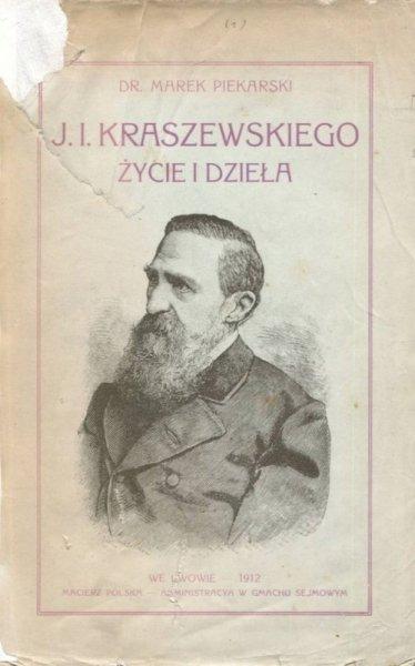 Piekarski Marek - Józefa Ignacego Kraszewskiego życie i dzieła. [oraz] Hovorka Fr. L. - Josef Ignac Kraszewski