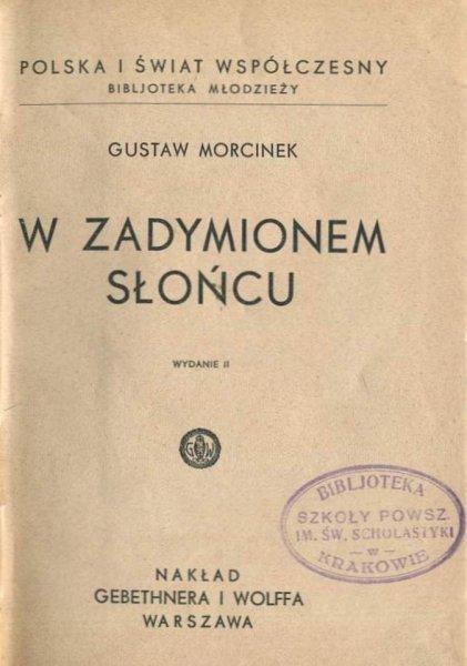 Morcinek  Gustaw - W zadymionem słońcu. Wyd.II.