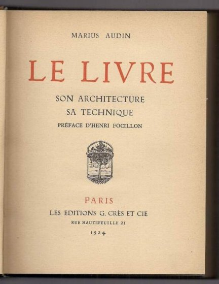 Audin Marius - Le livre, son architecture, sa technique [oraz] Audin Marius - Le livre, son illustration, sa décoration. 1924-1926.