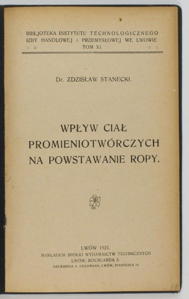 Stanecki Zdzisław — Wpływ ciał promieniotwórczych na powstawanie ropy.