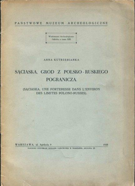 Kutrzebianka Anna - Sąciaska, gród z polsko-ruskiego pogranicza