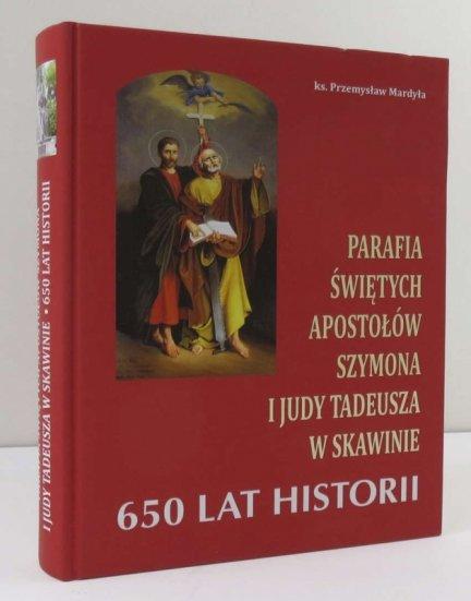 Mardyła Przemysław - Parafia świętych apostołów Szymona i Judy Tadeusza w Skawinie. 650 lat historii