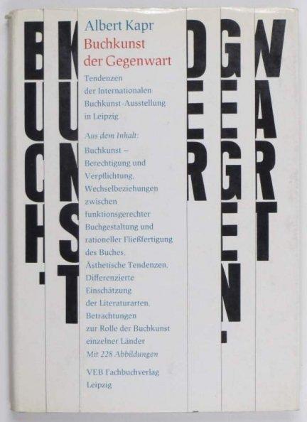 Kapr Albert - Buchkunst der Gegenwart. Tendenzen der Internationaler Buchkunst-Austellung 1977 in Leipzig.