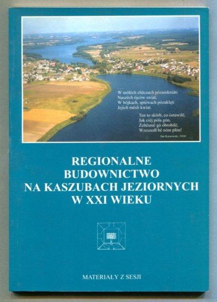 Regionalne budownictwo na Kaszubach Jeziornych w XXI wieku