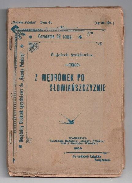 Szukiewicz Wojciech - Z wędrówek po słowiańszczyźnie