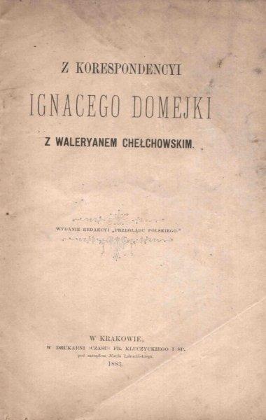 Z korespondencyi Ignacego Domejki z Waleryanem Chełchowskim