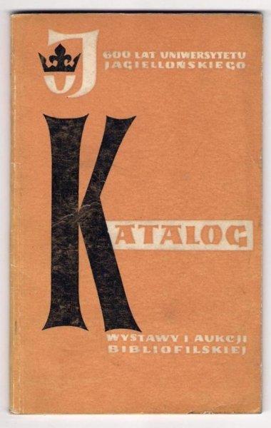 Katalog wystawy i aukcji bibliofilskiej Antykwariatu Naukowego w Krakowie. 1964.
