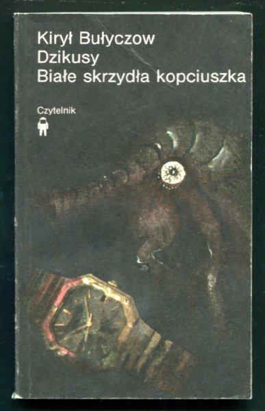 Bułyczow Kirył - Dzikusy. Białe skrzydła kopciuszka. Przełożył Tadeusz Gosk