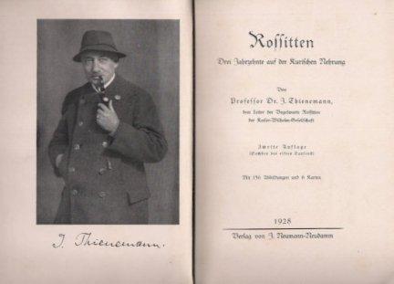 THIENEMANN J[ohannes] — Rossitten. Drei Jahrzehnte auf der Kurischen Nehrung. Zweite Aufl. Mit 156 Abbildungen und 6 Karten.