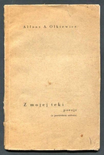 Olkiewicz Alfons A. - Z mojej teki poezje. (Z portretem autora).