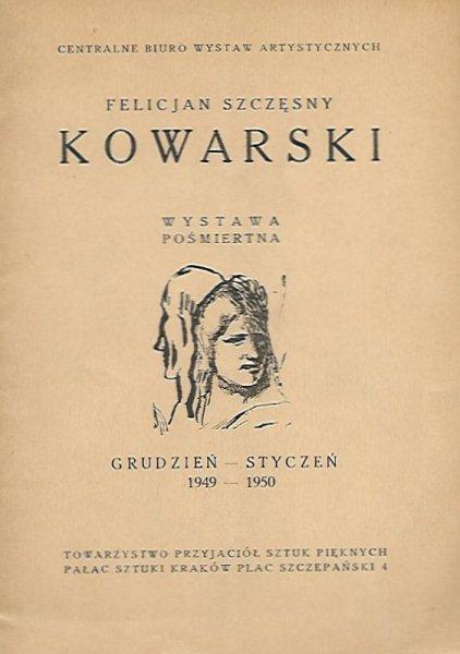 [katalog]. Towarzystwo Przyjaciół Sztuk Pięknych. Felicjan Szczęsny Kowarski. Wystawa pośmiertna, XII 1949 - I 1950