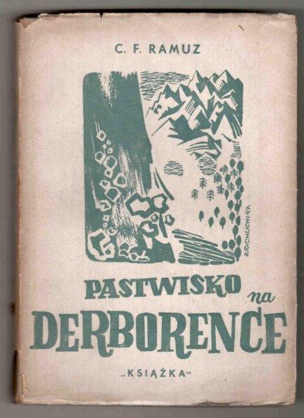 Ramuz C.F. - Pastwisko na Derborence. Przekład Stefana Flukowskiego. Wyd.II