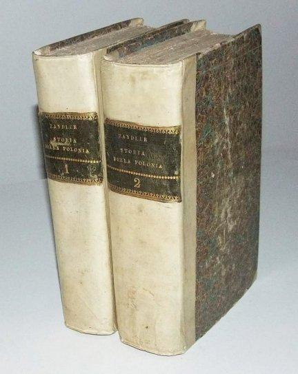 Zaydler Bernardo - Storia della Polonia. T.1-2