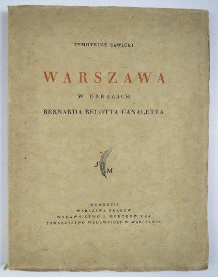 Sawicki Tymoteusz - Warszawa w obrazach Bernarda Belotta Canaletta