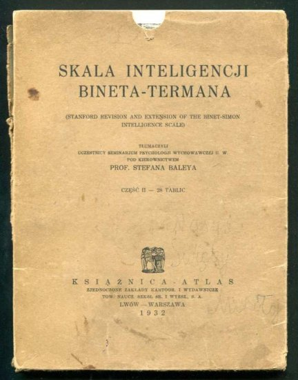 Skala inteligencji Bineta - Termana (Stanford revision and Extension of the Binet - Simon Intelligence Scale). Tłumaczyli uczestnicy seminarjum psychologji wychowawczej U.W. pod kierownictwem prrof. Stefana Baley'a). Cz. 2 - 28 tablic
