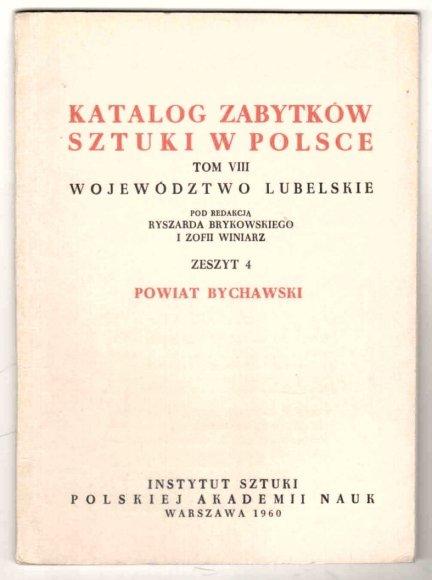 Katalog Zabytków Sztuki w Polsce. T.8: Województwo lubelskie. Pod redakcją Ryszarda Brykowskiego i Zofii Winiarz. Z4 : Powiat bychawski