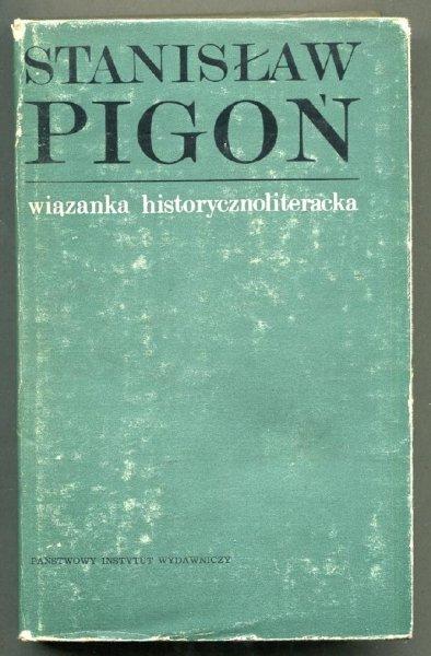 Pigoń Stanisław - Wiązanka hitorycznoliteracka
