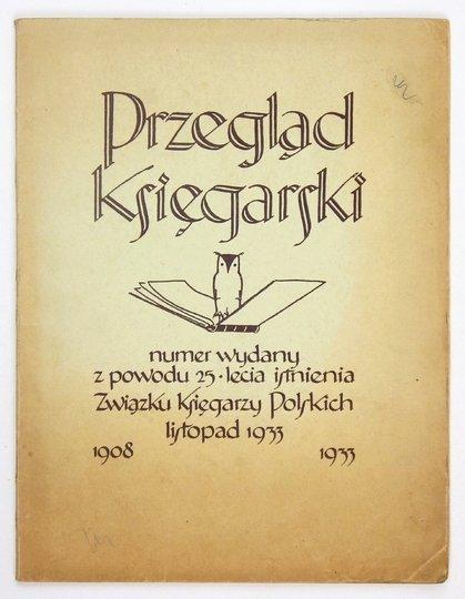 PRZEGLĄD Księgarski. [Organ Związku Księgarzy Polskich. Dwutygodnik poświęcony sprawom księgarskim].