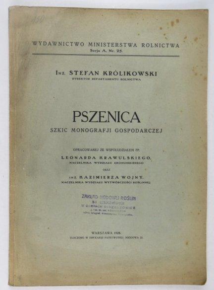 Królikowski Stefan - Pszenica. Szkic monografii gospodarczej opracowanej ze współudziałem Leonarda Krawulskiego oraz Kazimierza Wojny
