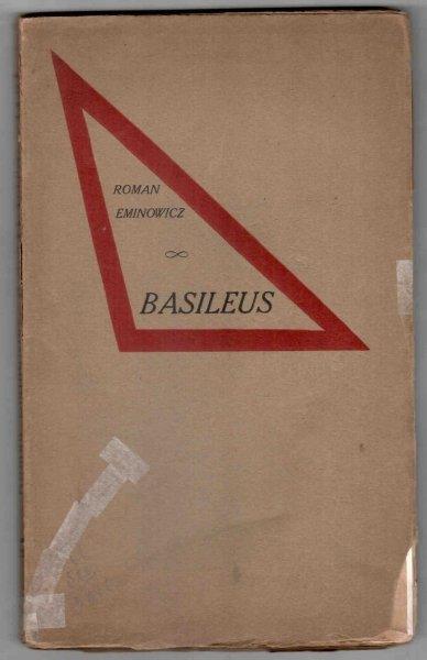 Eminowicz Roman Radogost Dołęga (pseud. lit. Jan Fersten) - Basileus. Z życiorysem autora, napisanym przez Ignacego Chrzanowskiego