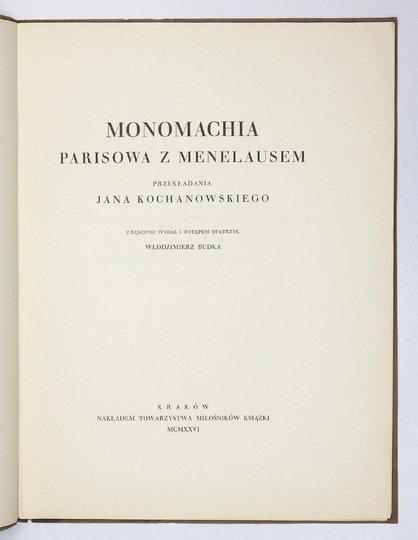 KOCHANOWSKI Jan - Monomachia Parisowa z Menelausem, przekładania ... Z rękopisu wydał i wstępem opatrzył Włodzimierz Budka.