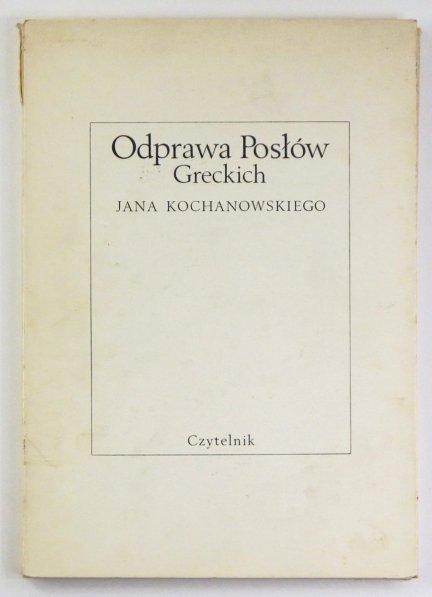 Kochanowski Jan - Odprawa posłów greckich