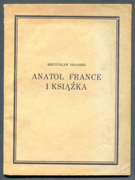 Brahmer Mieczysław - Anatol France i książka