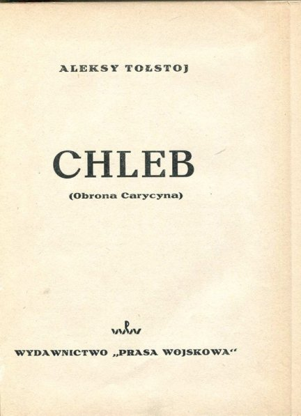 Tołstoj Aleksy - Chleb (Obrona Carycyna)