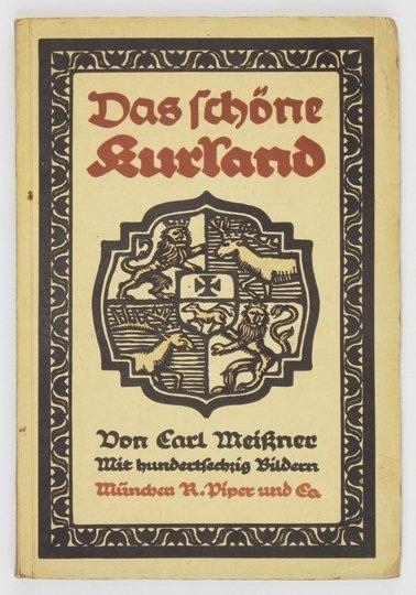MEISSNER Carl - Das schöne Kurland. Ein deutsches Land. Mit 155 Abbildungen.