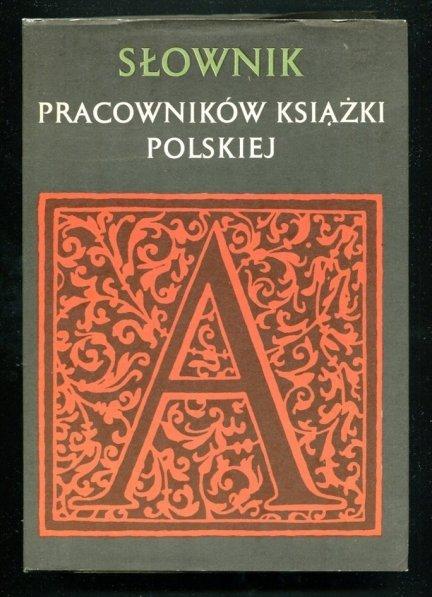 Słownik pracowników książki polskiej. Suplement. Obwolutę, okładkę i kartę tytułową projektował Tadeusz Pietrzyk