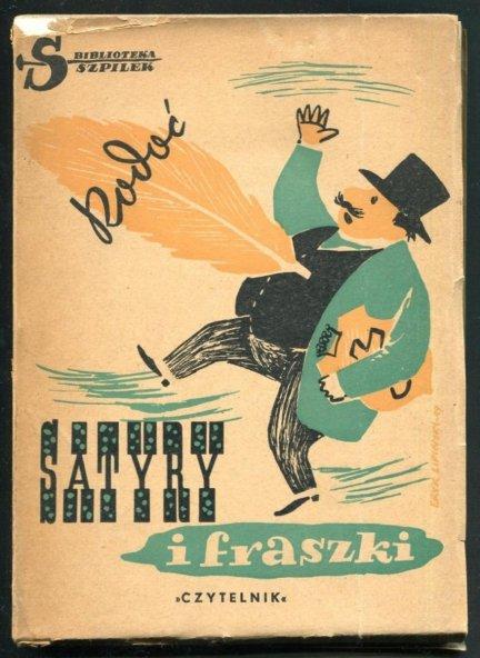 Rodoć (Mikołaj Biernacki) - Satyry i fraszki. Ilustrował Mieczysław Piotrowski. Okładkę projektował Eryk Lipiński.