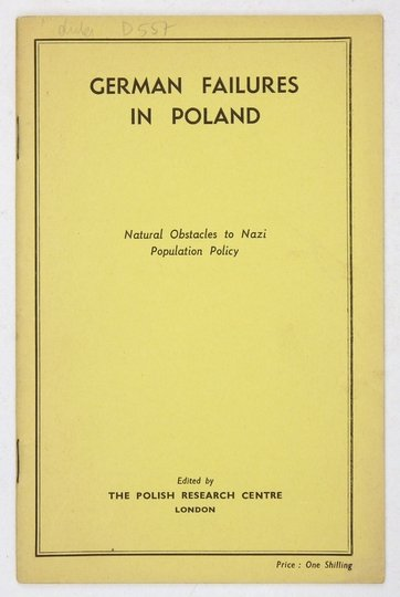 GERMAN Failures in Poland. Natural Obstacles to Nazi Population Policy.