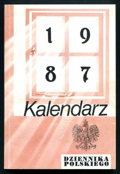 Kalendarz Dziennika Polskiego na rok 1987. London. Dziennik Polski.