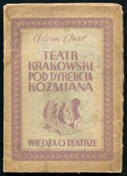 Bar Adam - Teatr krakowski pod dyrekcją Koźmiana